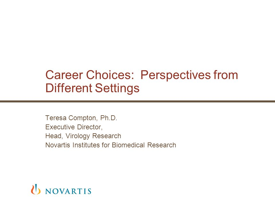 Career Choices: Perspectives from Different Settings Teresa Compton, Ph.D.