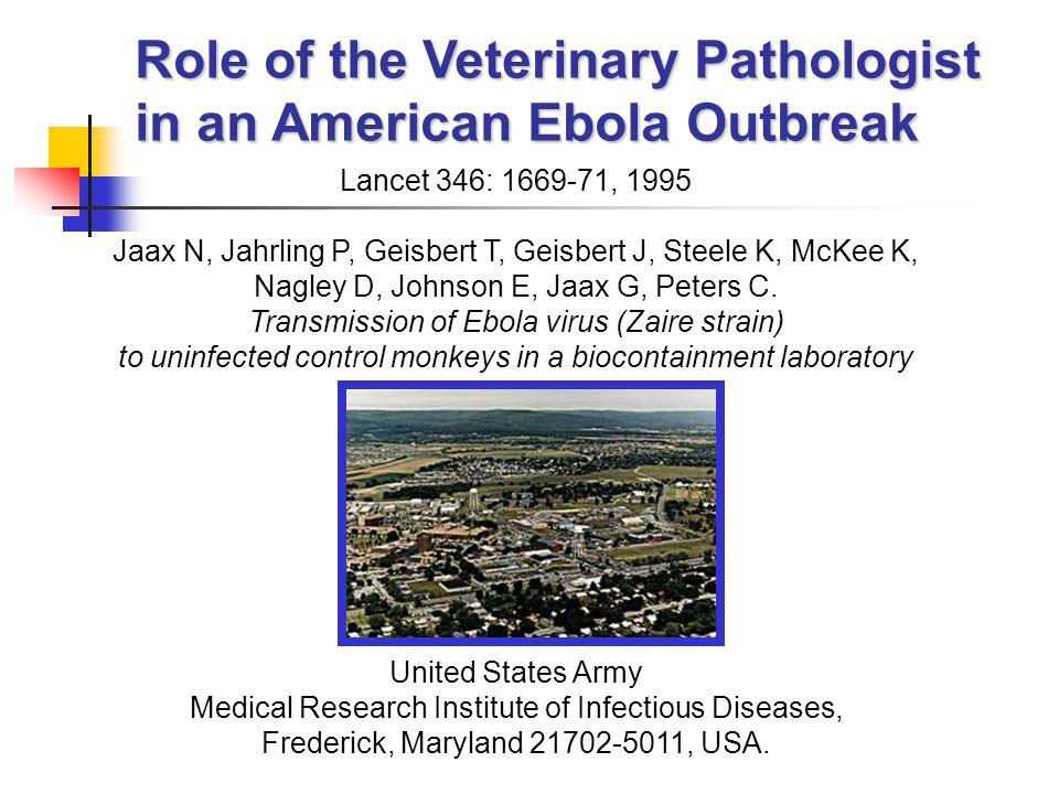 Lancet 346: 1669-71, 1995 Jaax N, Jahrling P, Geisbert T, Geisbert J, Steele K, McKee K, Nagley D, Johnson E, Jaax G, Peters C.