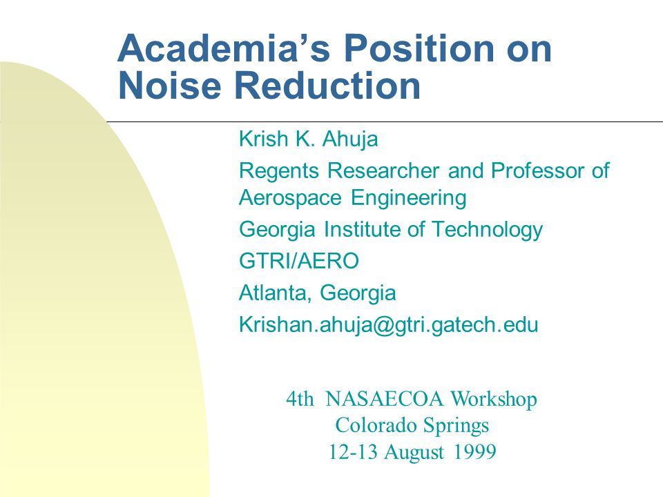 Academia's Position on Noise Reduction Krish K.