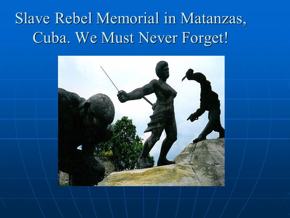 Slave Rebel Memorial in Matanzas, Cuba. We Must Never Forget!