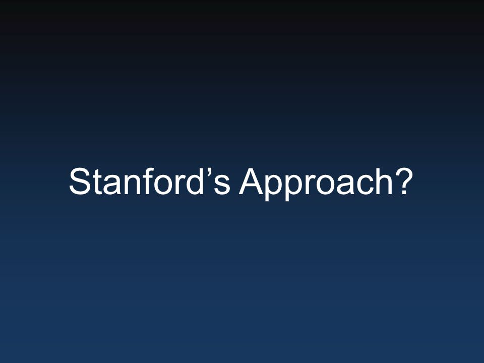 Stanford's Approach?