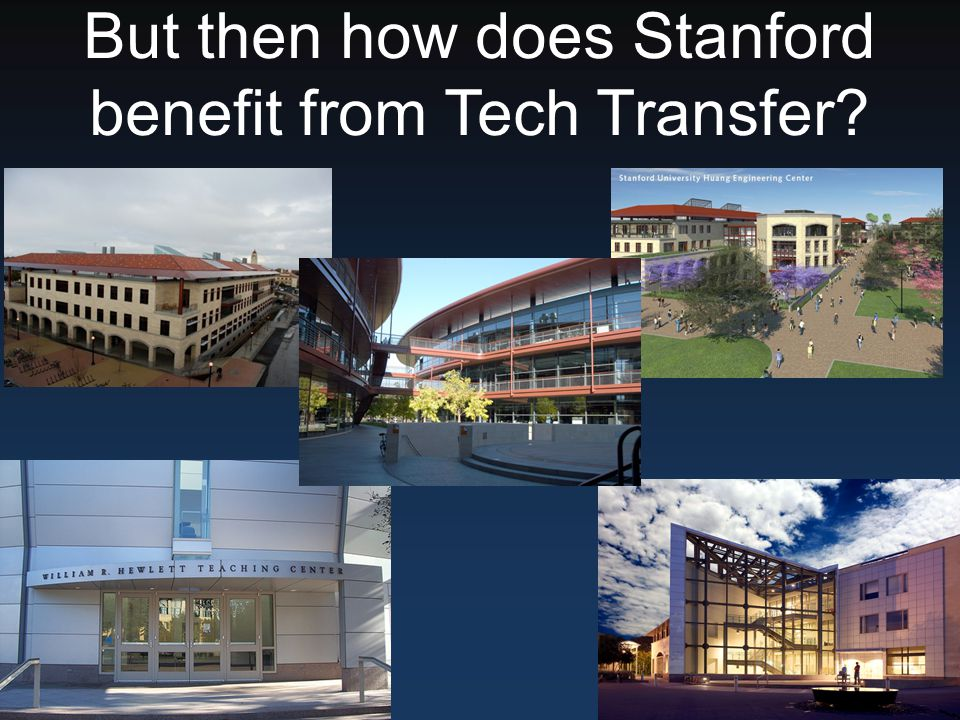 But then how does Stanford benefit from Tech Transfer