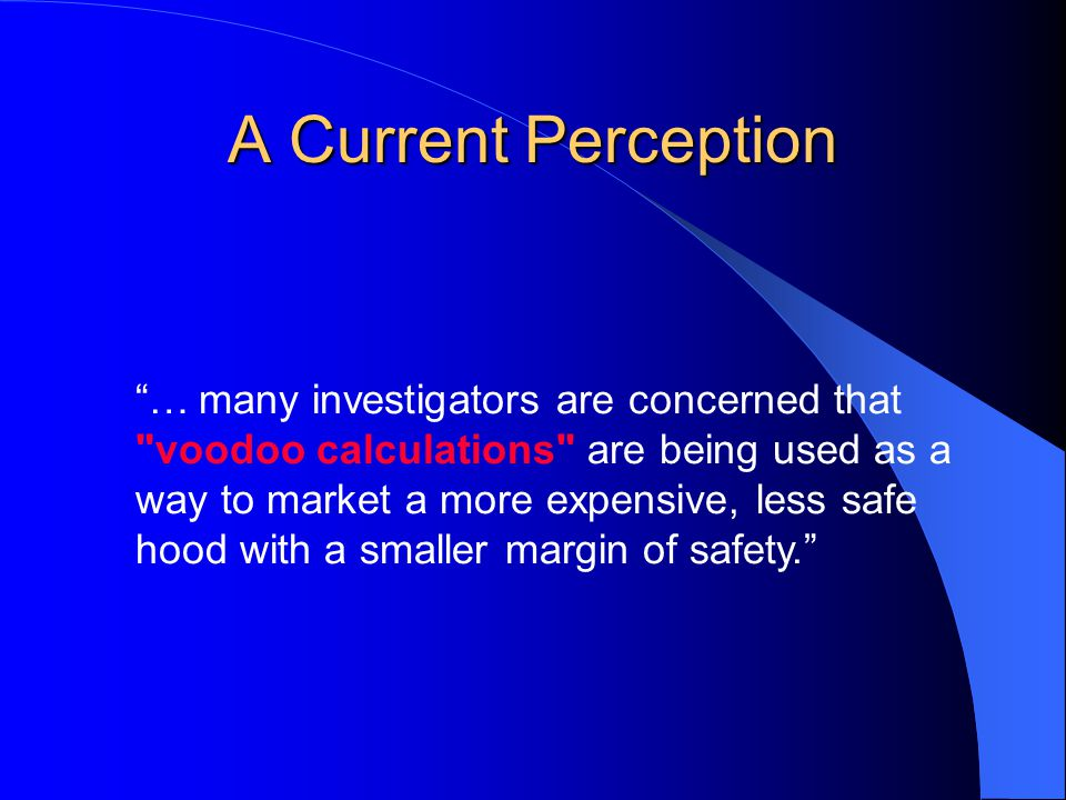 "A Current Perception ""… many investigators are concerned that"