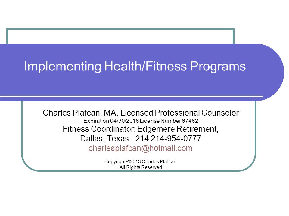 Charles Plafcan, MA, Licensed Professional Counselor Expiration 04/30/2016 License Number 67462 Fitness Coordinator: Edgemere Retirement, Dallas, Texa
