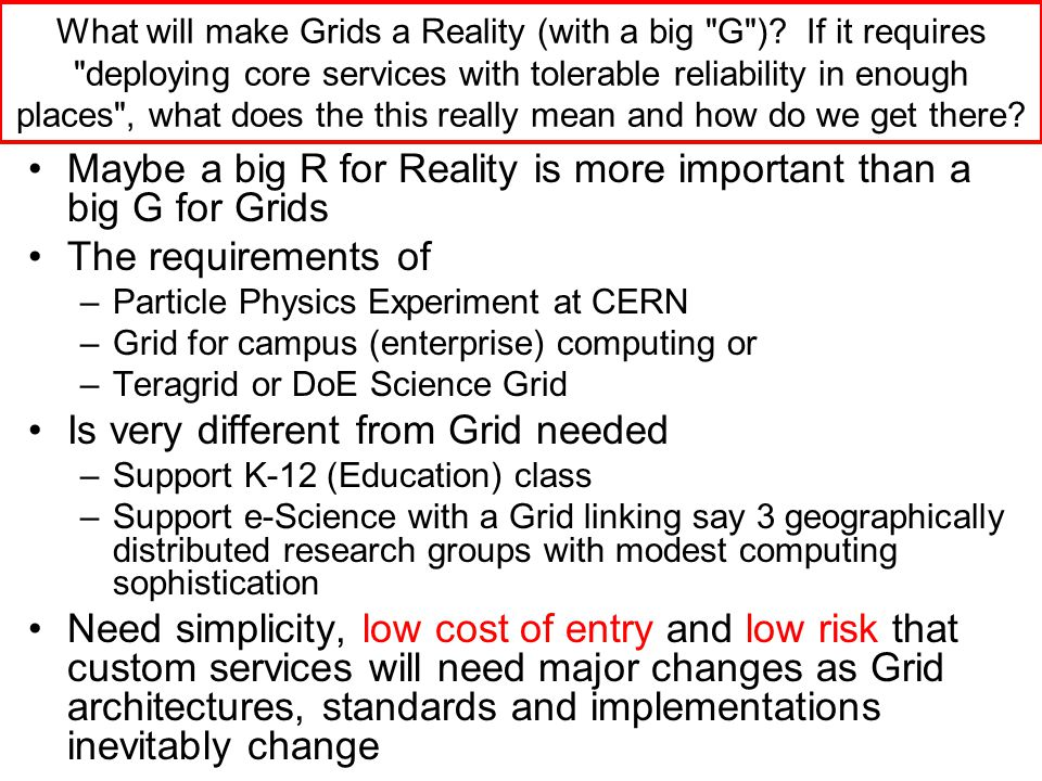 What will make Grids a Reality (with a big G ).