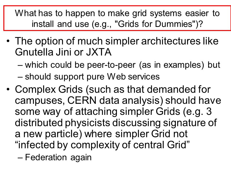 What has to happen to make grid systems easier to install and use (e.g., Grids for Dummies ).
