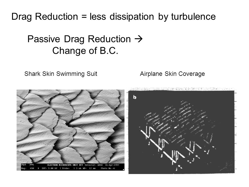 Passive Drag Reduction  Change of B.C.