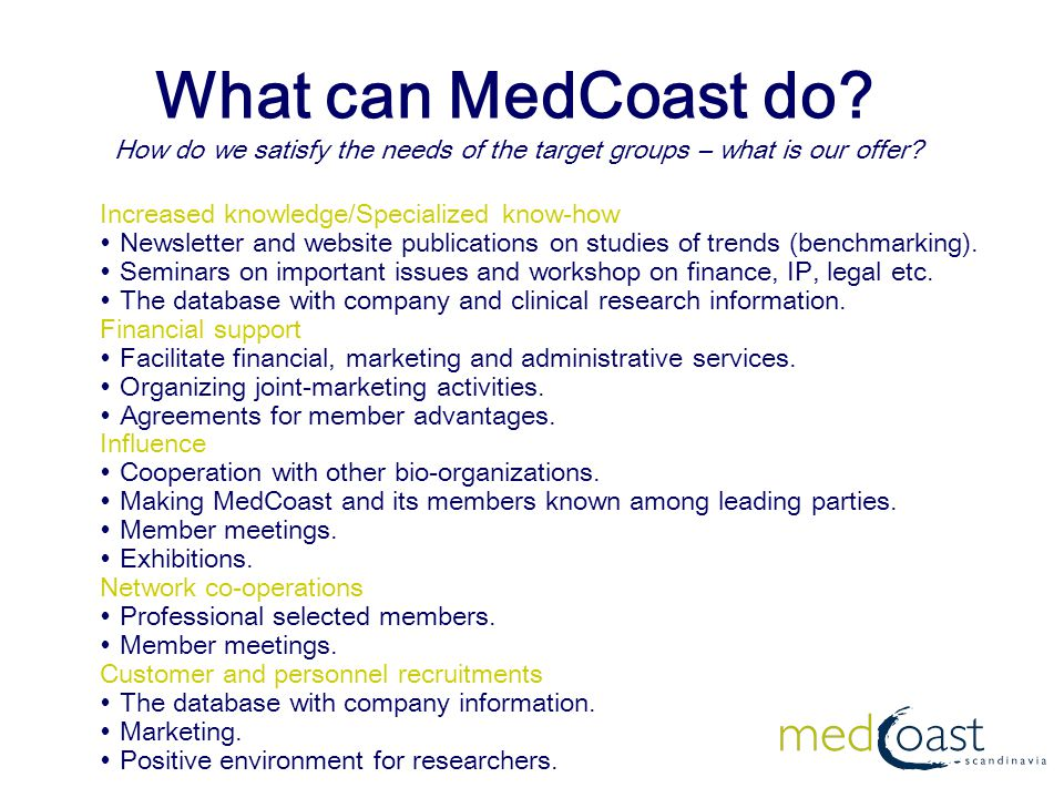 What can MedCoast do. How do we satisfy the needs of the target groups – what is our offer.