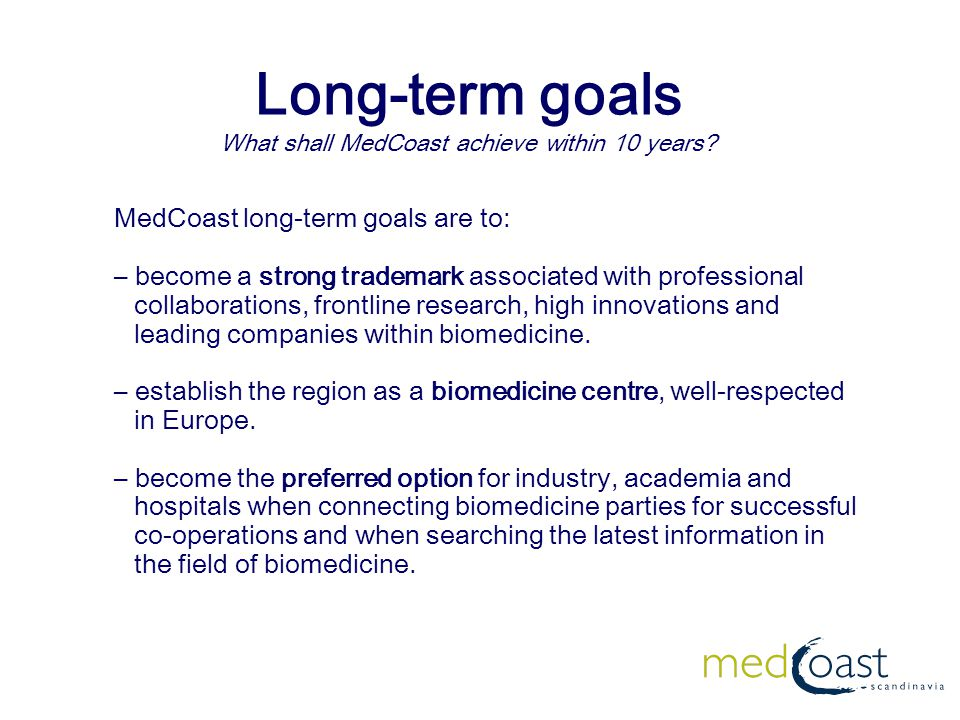 Long-term goals What shall MedCoast achieve within 10 years.