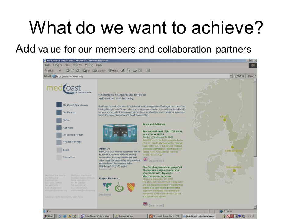 What do we want to achieve? Add value for our members and collaboration partners