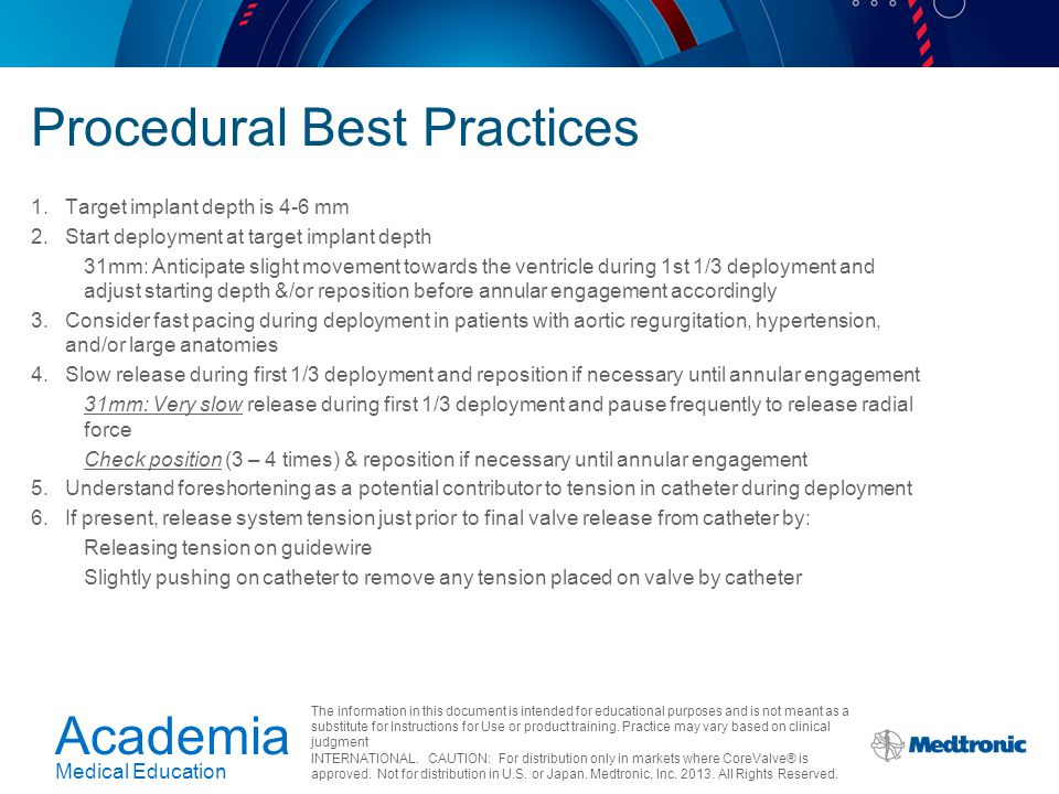 Academia Medical Education The information in this document is intended for educational purposes and is not meant as a substitute for Instructions for Use or product training.