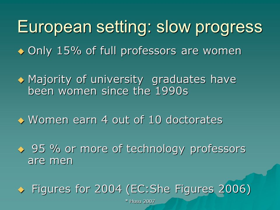 * Husu 2007 Why promote women and gender equality in science.