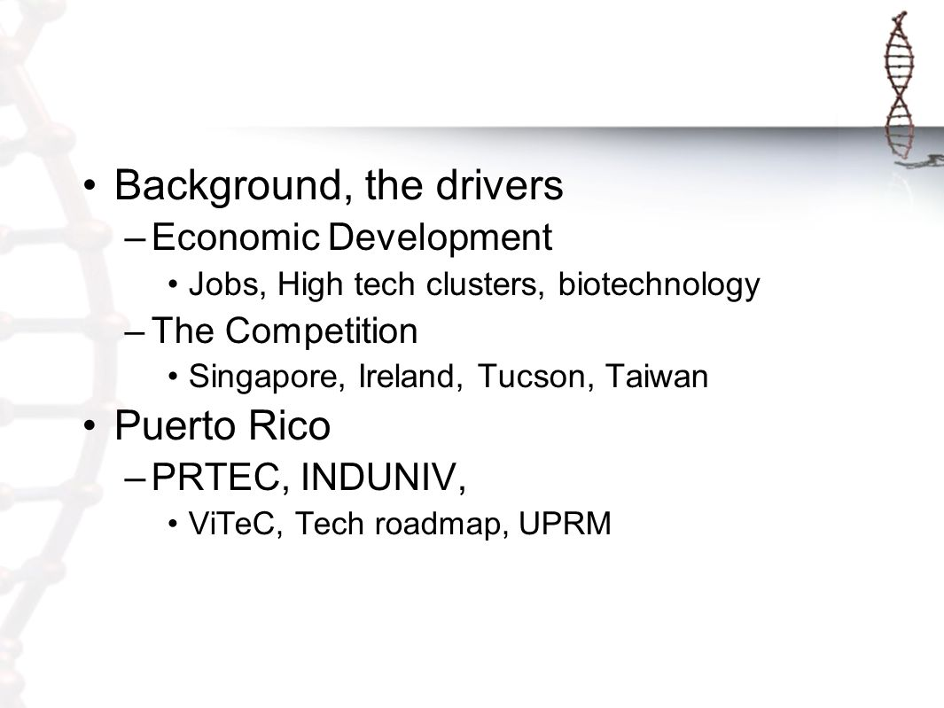1 Biotechnology Research in Puerto Rico: The Synergy between Academia, Government & the Private Sector Lueny Morell Director R&D Center University of Puerto Rico at Mayagüez lueny@ece.uprm.edu Second International Corporate/Academic Roundtable on Emerging Technologies WPI March 19-20 2002