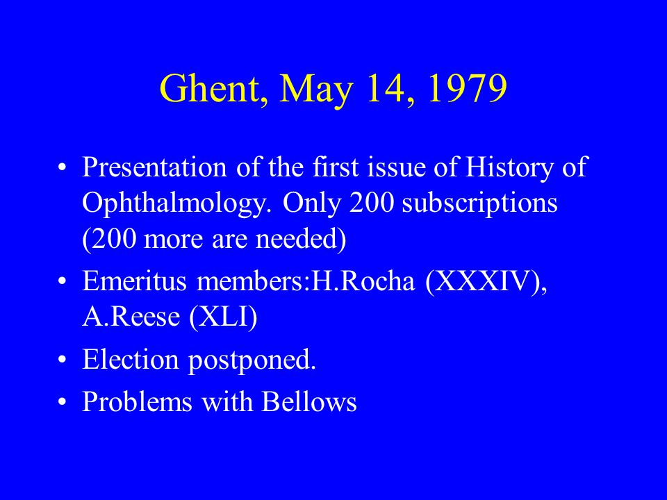 Ghent, May 14, 1979 Presentation of the first issue of History of Ophthalmology.
