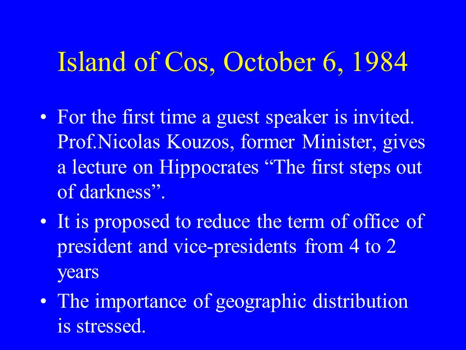 Island of Cos, October 6, 1984 For the first time a guest speaker is invited.
