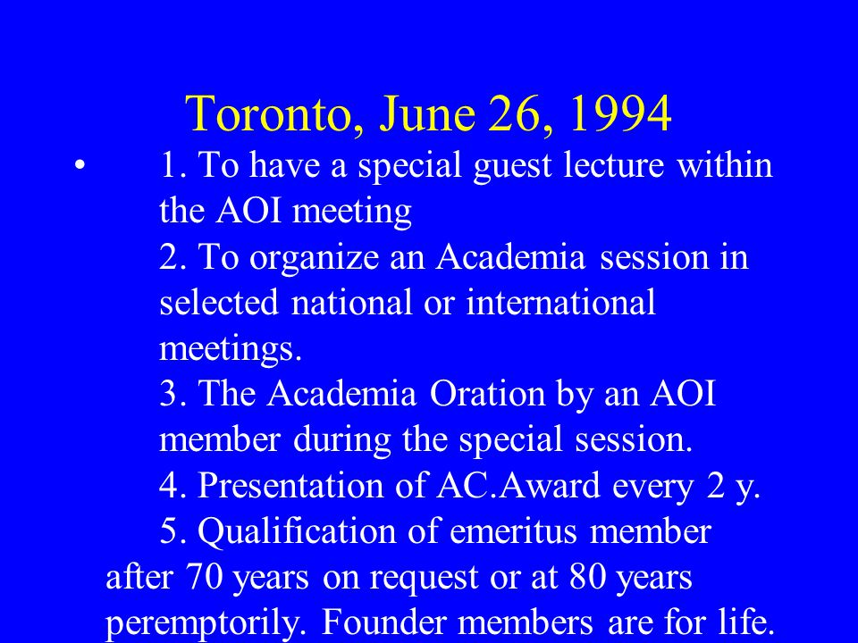 Toronto, June 26, 1994 1. To have a special guest lecture within the AOI meeting 2.