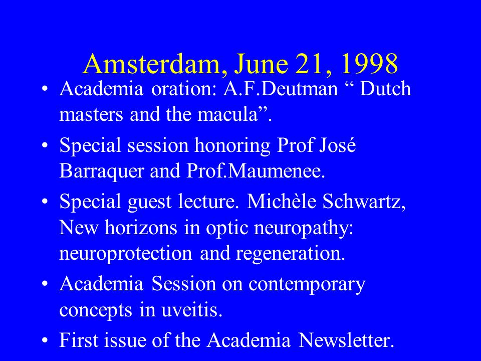 Amsterdam, June 21, 1998 Academia oration: A.F.Deutman Dutch masters and the macula .