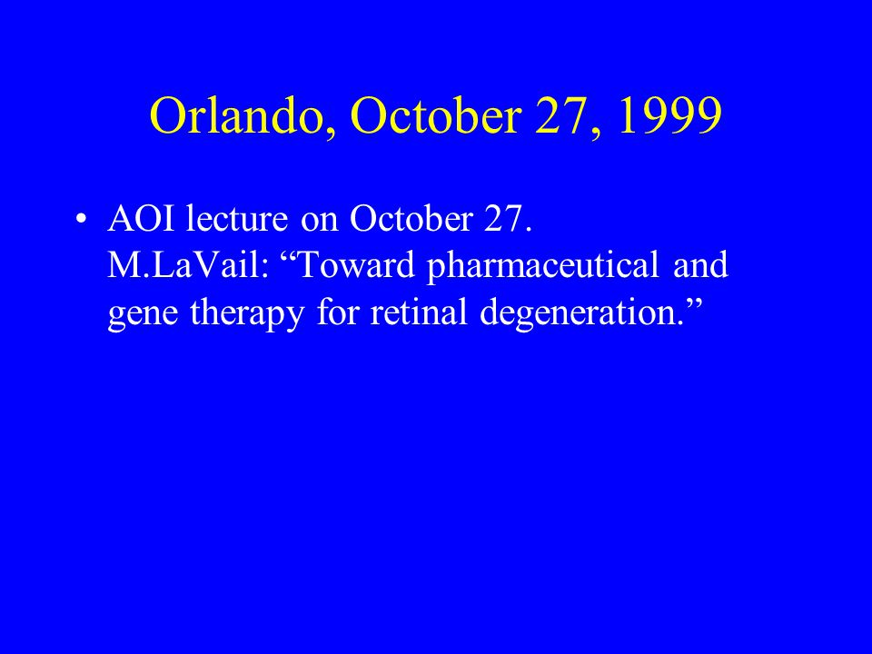 Orlando, October 27, 1999 AOI lecture on October 27.