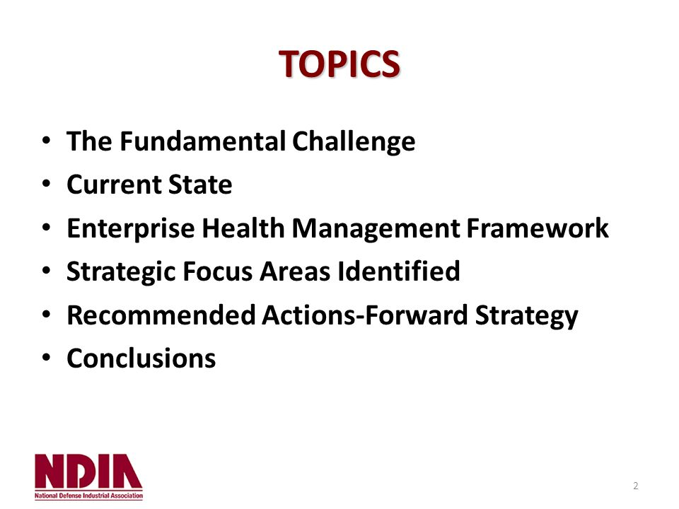 2 TOPICS The Fundamental Challenge Current State Enterprise Health Management Framework Strategic Focus Areas Identified Recommended Actions-Forward Strategy Conclusions