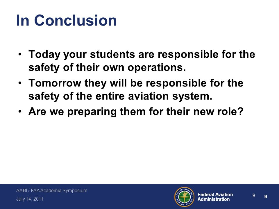 10 Federal Aviation Administration July 14, 2011 AABI / FAA Academia Symposium 10