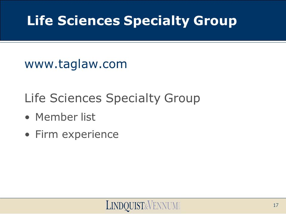 17 Life Sciences Specialty Group www.taglaw.com Life Sciences Specialty Group Member list Firm experience