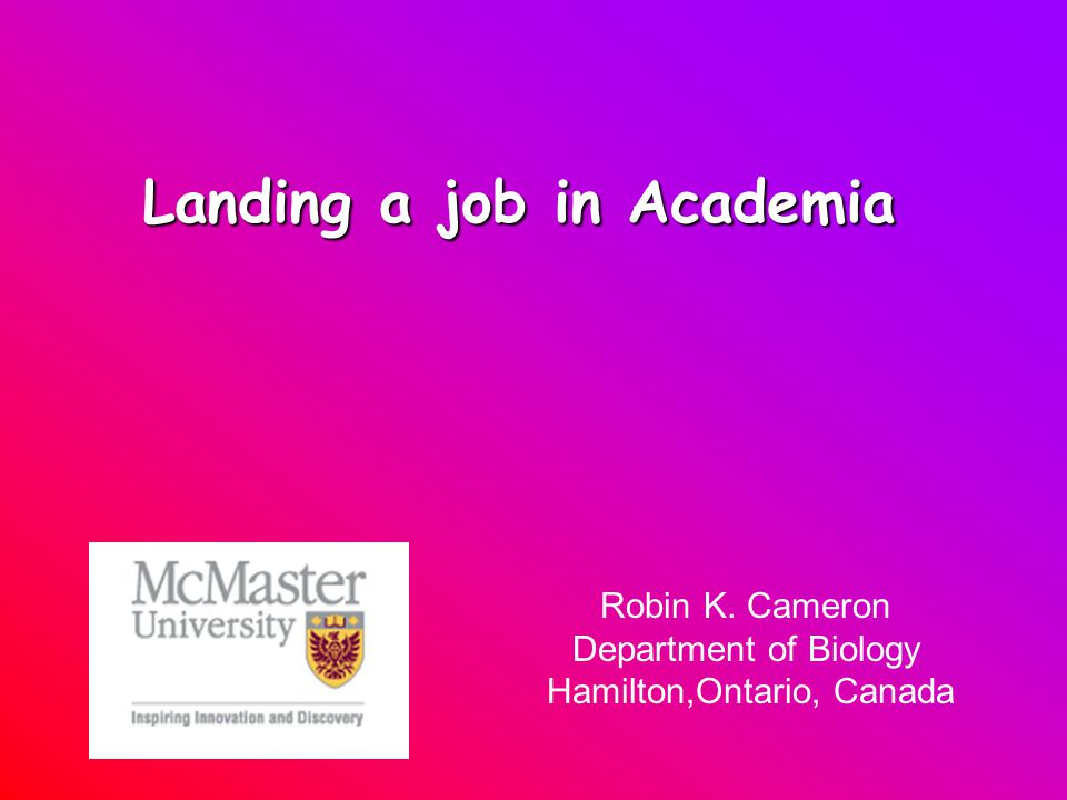 Why I think I'm qualified to give advice on getting an Academic job 2 academic & 1 industry interviews - 1 st job 7 academic interviews - 2 nd job