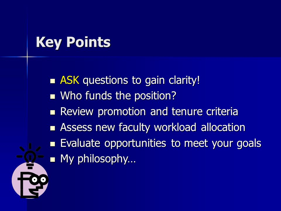 Key Points ASK questions to gain clarity. ASK questions to gain clarity.