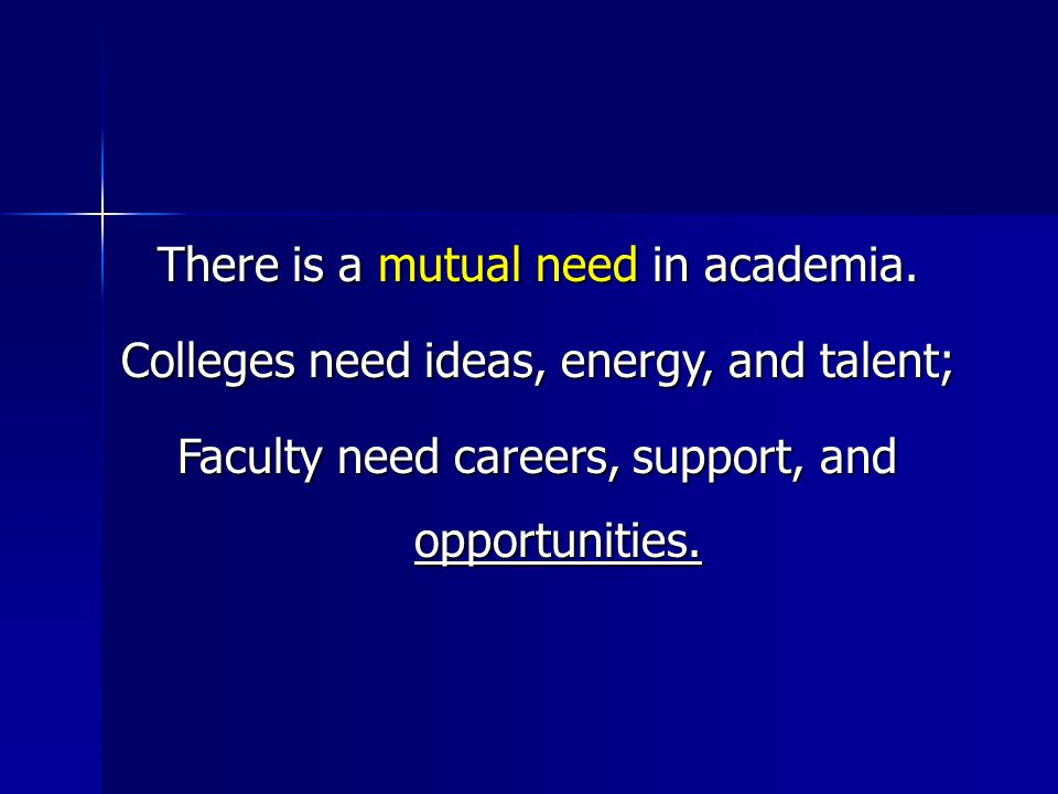 There is a mutual need in academia.