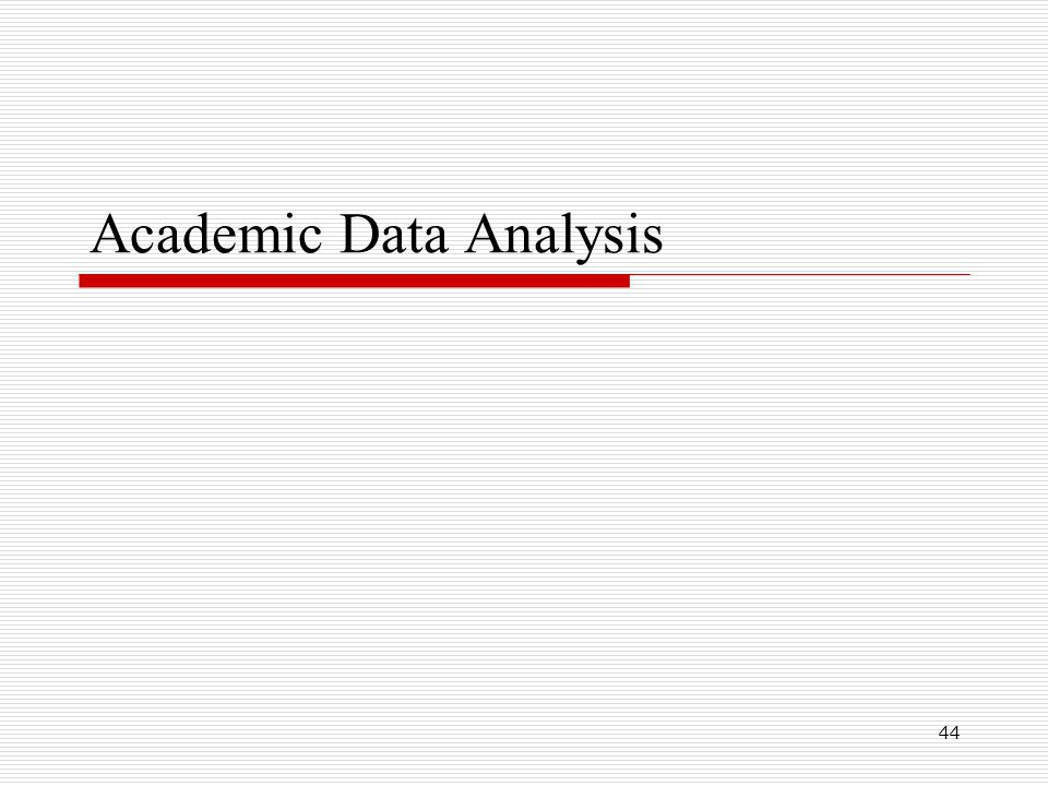 44 Academic Data Analysis