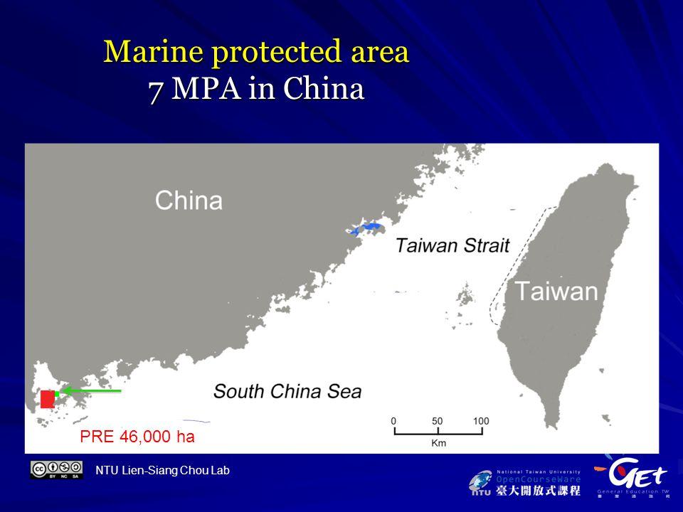 Marine protected area 7 MPA in China Taiwan 75,000 ha Xiamen 33,088 ha Hong Kong 1,200 ha PRE 46,000 ha NTU Lien-Siang Chou Lab