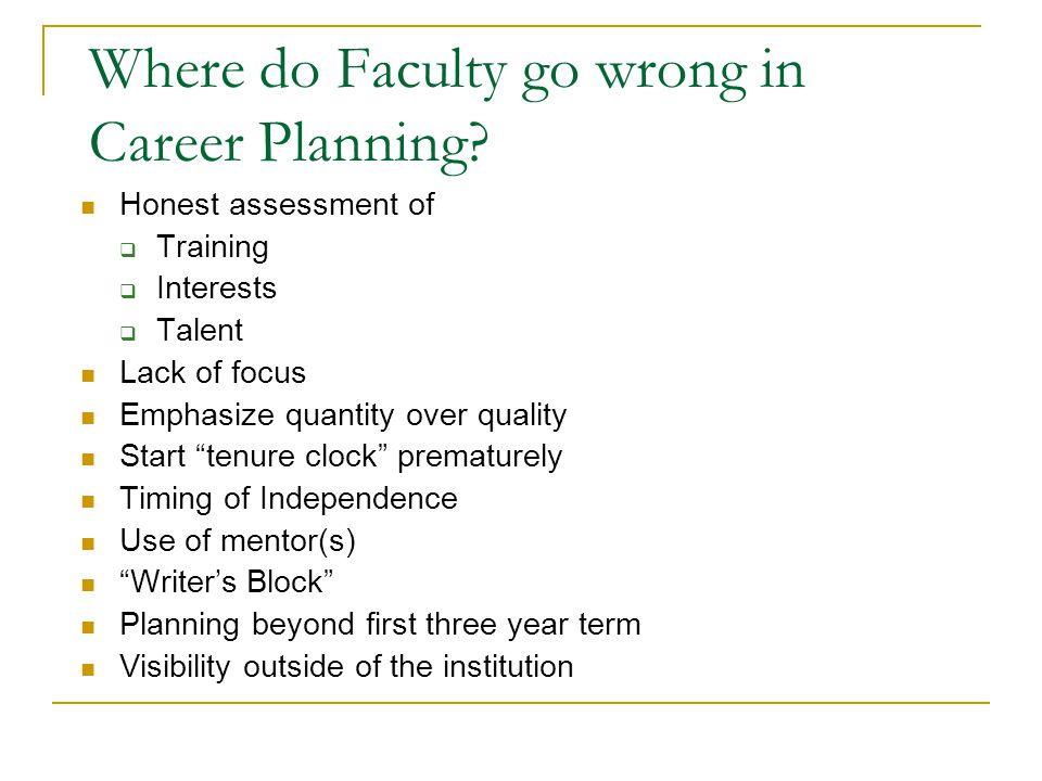 Where do Faculty go wrong in Career Planning.