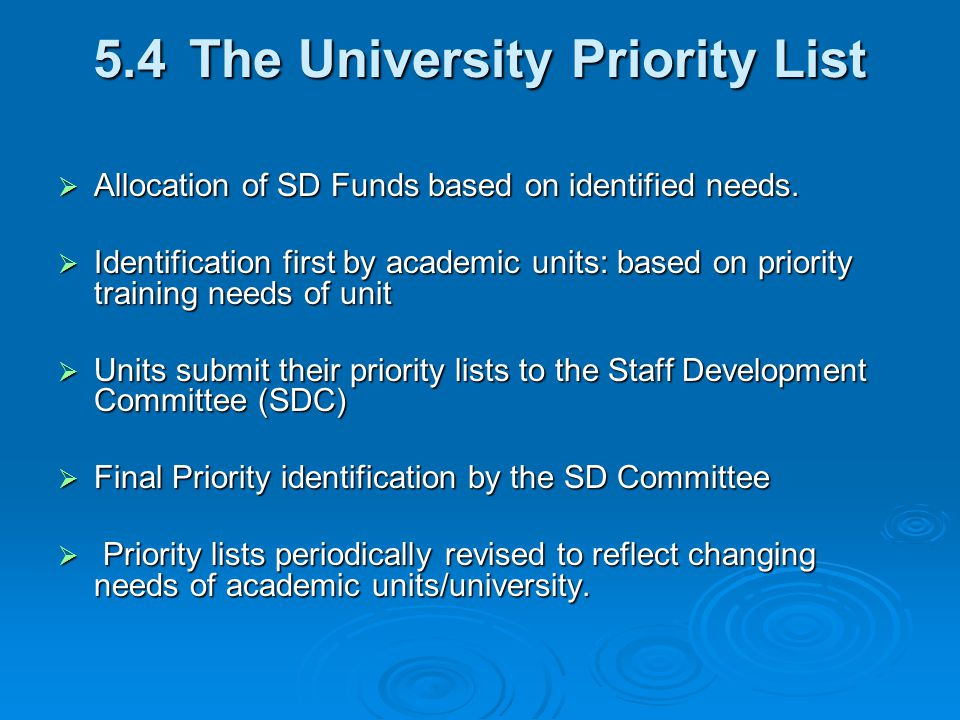 5.4The University Priority List  Allocation of SD Funds based on identified needs.