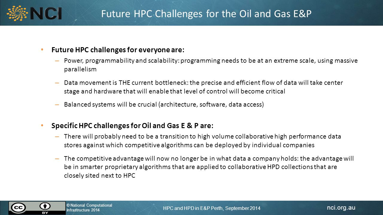 nci.org.au © National Computational Infrastructure 2014 HPC and HPD in E&P Perth, September 2014 © National Computational Infrastructure 2014 Can we do this as a 3-way collaboration.