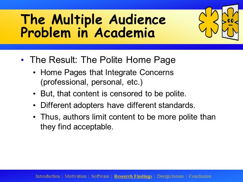 The Multiple Audience Problem in Academia What is acceptable to academia.