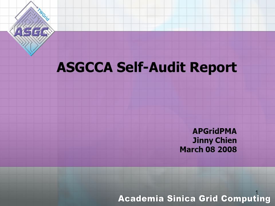 1 ASGCCA Self-Audit Report APGridPMA Jinny Chien March 08 2008