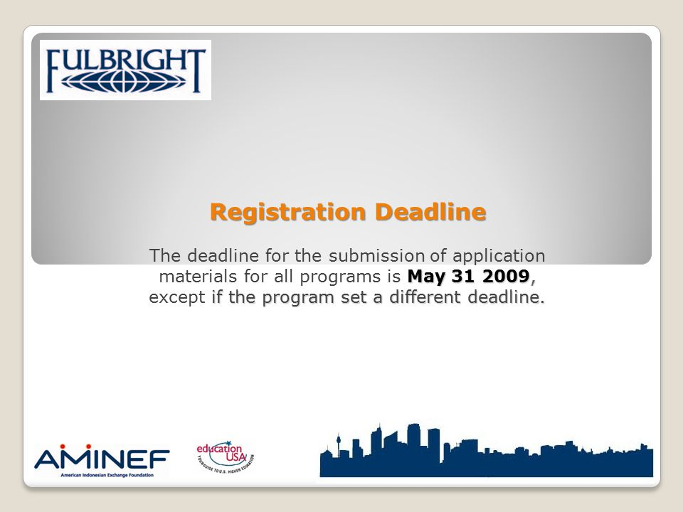 Registration Deadline May 31 2009, if the program set a different deadline. The deadline for the submission of application materials for all programs