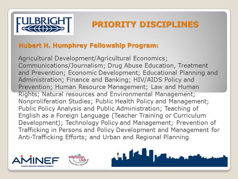 Hubert H. Humphrey Fellowship Program: Agricultural Development/Agricultural Economics; Communications/Journalism; Drug Abuse Education, Treatment and