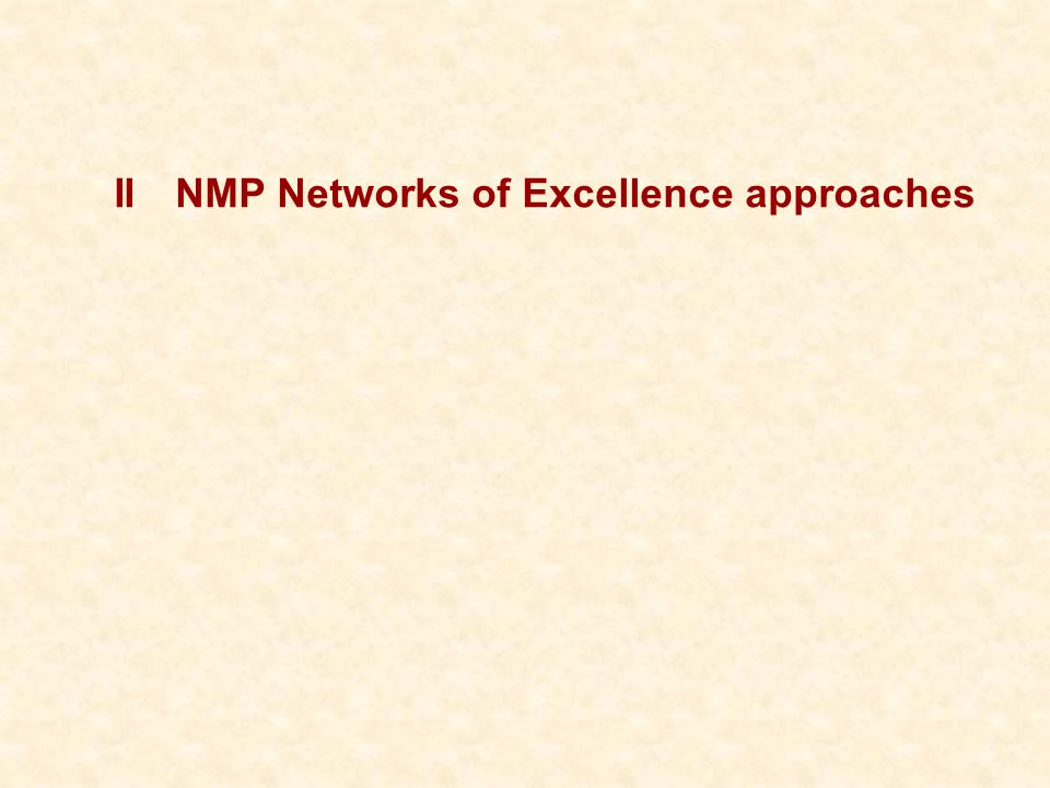 IINMP Networks of Excellence approaches