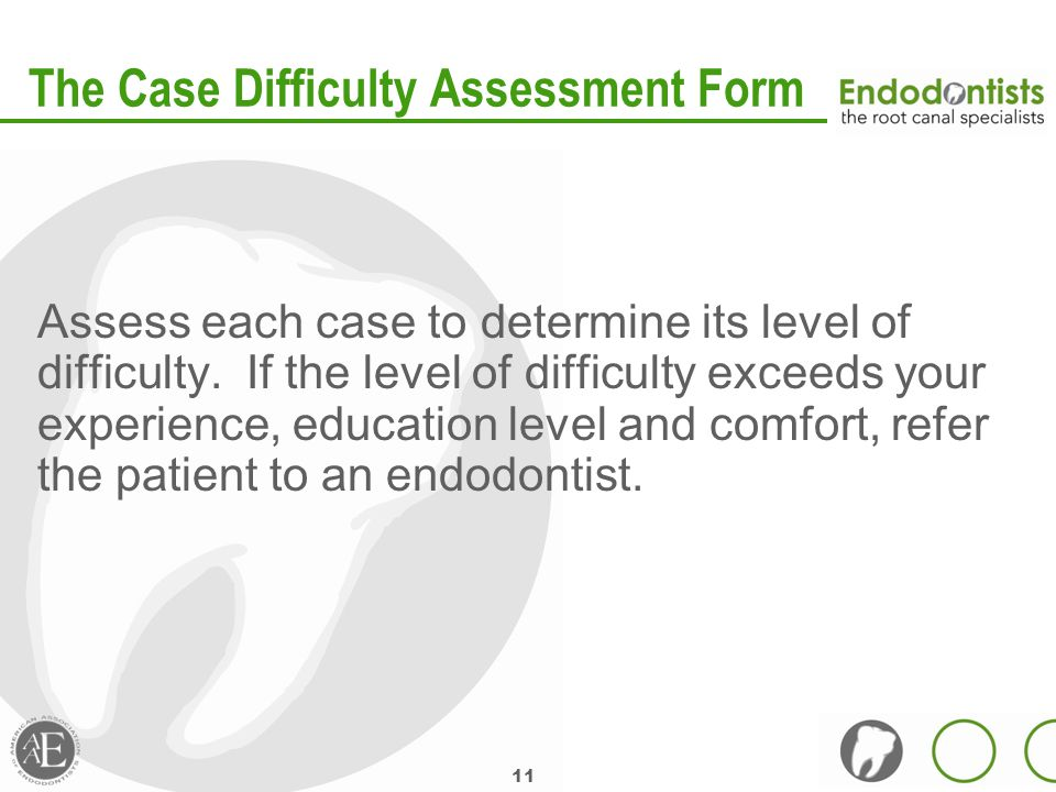 11 The Case Difficulty Assessment Form Assess each case to determine its level of difficulty.