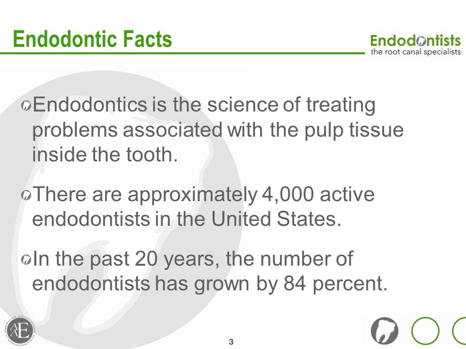 3 Endodontic Facts Endodontics is the science of treating problems associated with the pulp tissue inside the tooth.