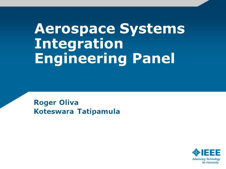 Aerospace Systems Integration Engineering Panel Roger Oliva Koteswara Tatipamula