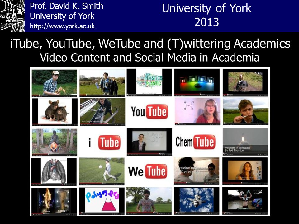 Prof. David K. Smith University of York Professional/Personal? http://www.york.ac.uk