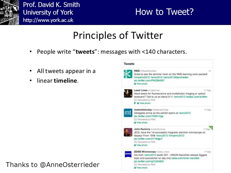 Prof. David K. Smith University of York How to Tweet.