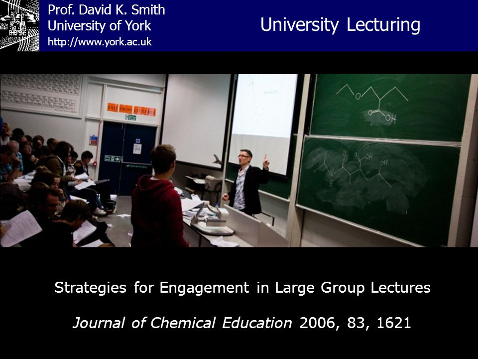 Prof. David K. Smith University of York New Contacts http://www.york.ac.uk