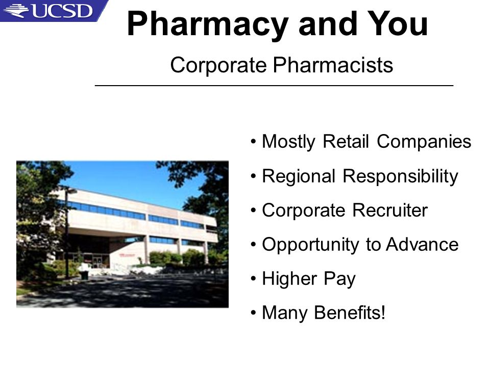 Pharmacy and You Corporate Pharmacists _____________________________________________________ Mostly Retail Companies Regional Responsibility Corporate Recruiter Opportunity to Advance Higher Pay Many Benefits!