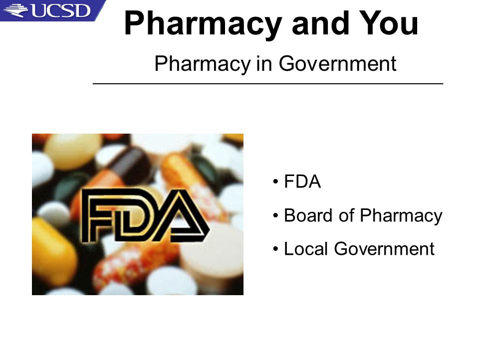 Pharmacy and You Pharmacy in Government _____________________________________________________ FDA Board of Pharmacy Local Government
