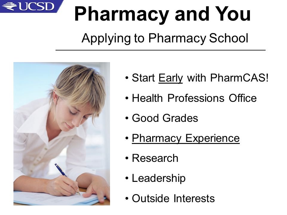 Pharmacy and You Applying to Pharmacy School Start Early with PharmCAS.