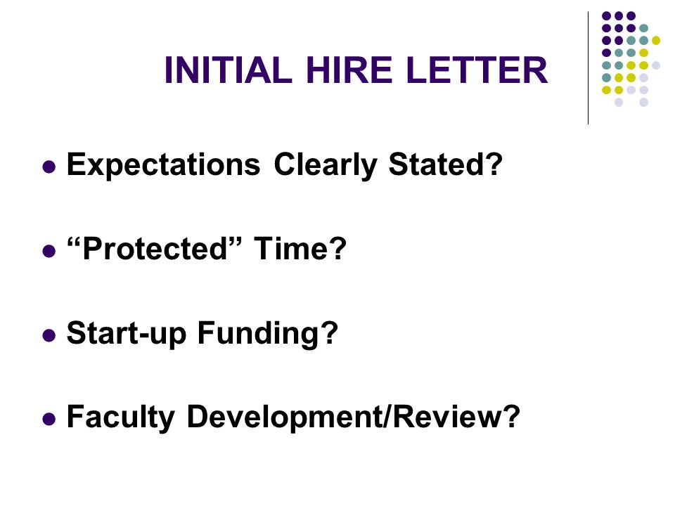 INITIAL HIRE LETTER Expectations Clearly Stated. Protected Time.