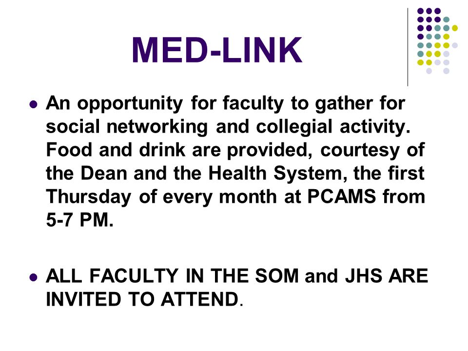 MED-LINK An opportunity for faculty to gather for social networking and collegial activity.
