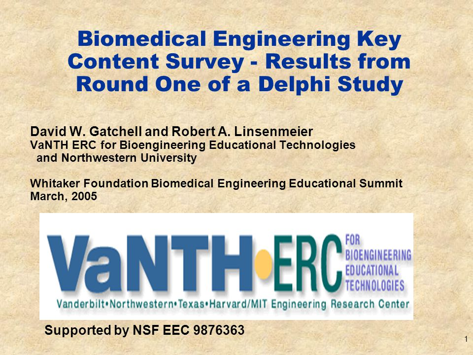 1 Biomedical Engineering Key Content Survey - Results from Round One of a Delphi Study David W.